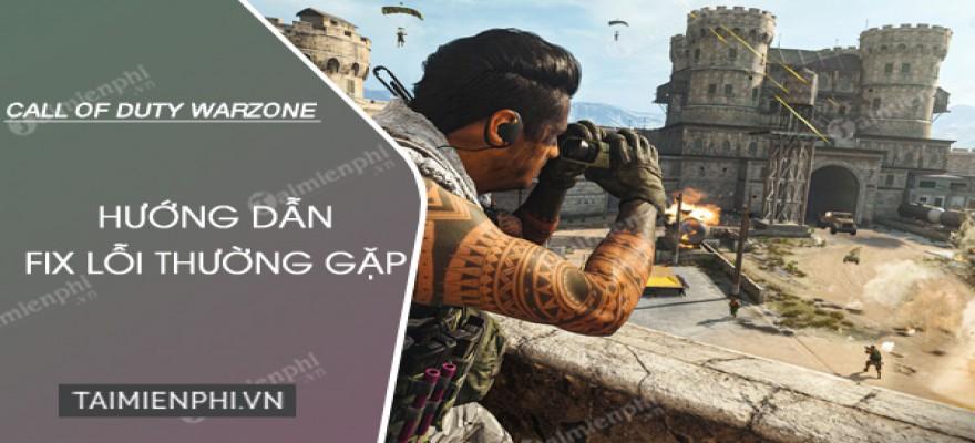 Cách sửa lỗi hay gặp khi chơi Call of Duty Warzone